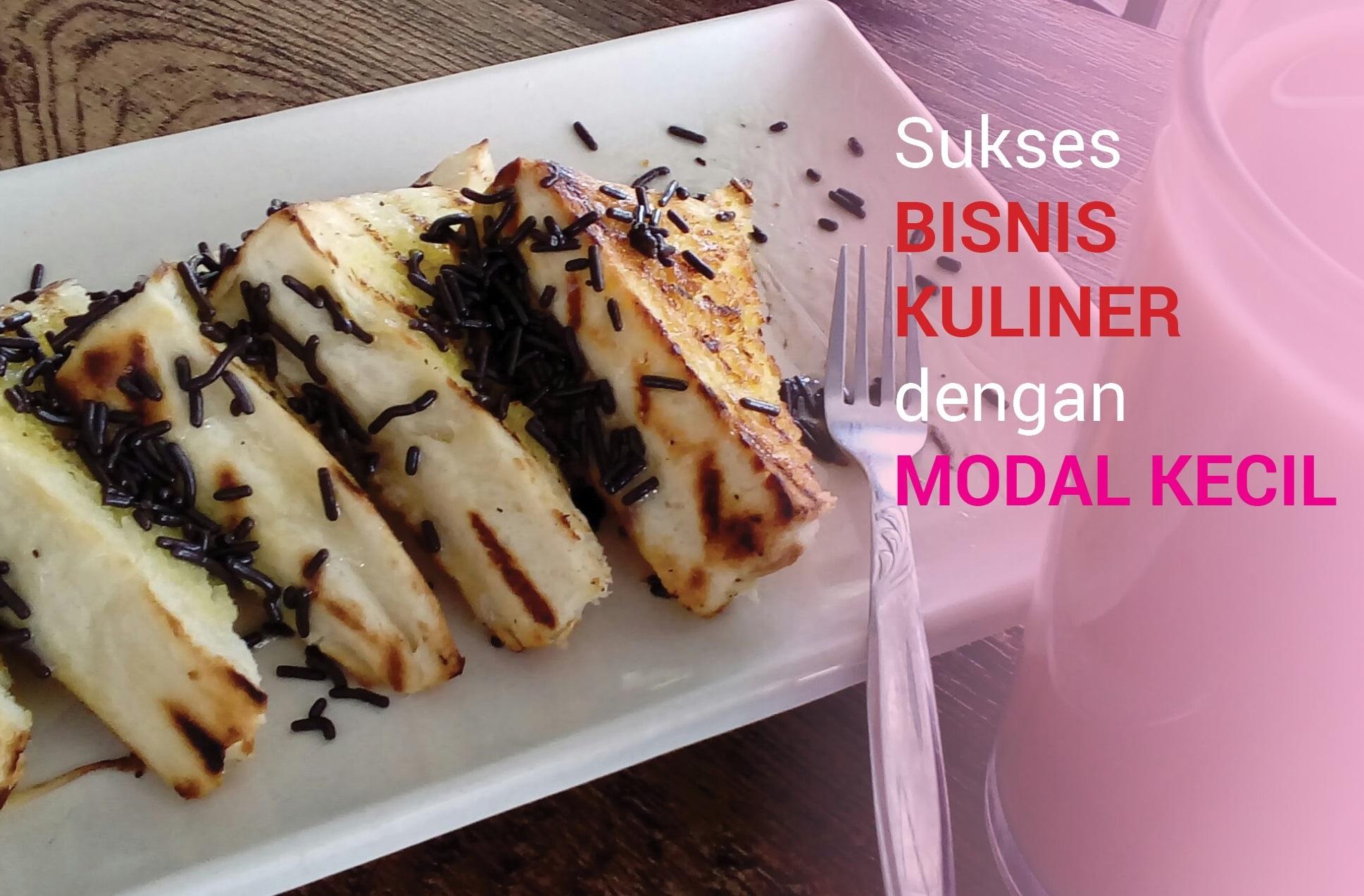 Kiat Sukses Bisnis Kuliner Dengan Modal Kecil Blog Belalang Cerewet